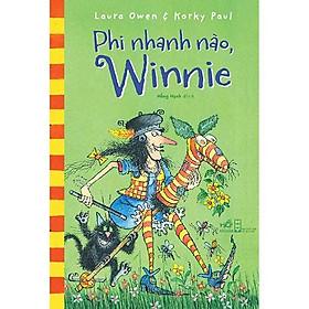 Sách - Phi Nhanh Nào, Winnie (tặng kèm bookmark thiết kế)