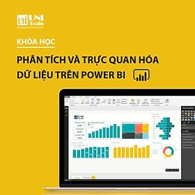 Khóa học Phân tích và trực quan hóa dữ liệu trên Power BI
