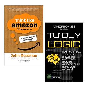 Combo Sách Kỹ Năng Làm Việc: Tư Duy Amazon - 50 ½ Ý Tưởng Để Dẫn Đầu Ngành Công Nghệ + Tư Duy Logic / Thay Đổi Tư Duy Để Thay Đổi Cuộc Đời Bạn