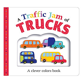 A Clever Colors Book: A Traffic Jam of Trucks (Board Book Picture Fit)