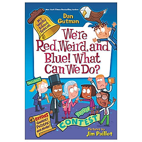 My Weird School Special : We're Red, Weird, And Blue! What Can We Do?
