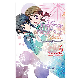 The Irregular At Magic High School, Volume 06: Yokohama Disturbance Arc I (Light Novel)