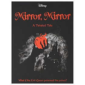 Disney Princess Snow White: Mirror, Mirror (Twisted Tales 384 Disney)