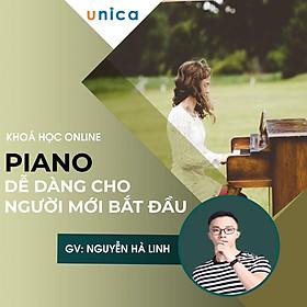 Khóa học PIANO- Học piano dễ dàng cho người mới bắt đầu -[UNICA.VN