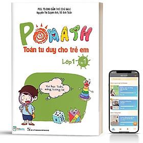 Sách - POMath - Toán tư duy cho trẻ em Lớp 1 Tập 1 - MCBooks
