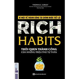 Rich Habit - Thói Quen Thành Công Của Những Triệu Phú Tự Thân (Tặng Bookmark độc đáo)