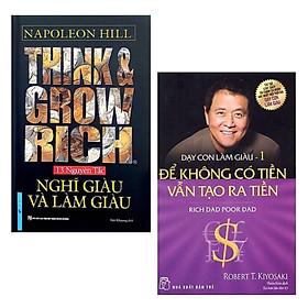 Combo Sách Làm Giàu Hay và Hiệu Quả: Think & Grow Rich - Nghĩ Giàu Và Làm Giàu + Dạy Con Làm Giàu (Tập 1) - Để Không Có Tiền Vẫn Tạo Ra Tiền - Cha Giàu Cha Nghèo (Tái Bản)