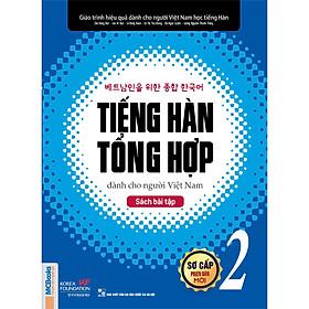 Giáo Trình Tiếng Hàn Tổng Hợp Dành Cho Người Việt Nam Sơ Cấp 2 (Phiên Bản 1 Màu)  Tặng Kèm Bookmark ChippiHouze (Mẫu Như Hình)