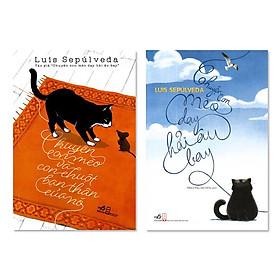 Combo Sách Tác Giả Luis Sepúlveda:  Chuyện Con Mèo Dạy Hải Âu Bay, Chuyện Con Mèo Và Con Chuột Bạn Thân Của Nó