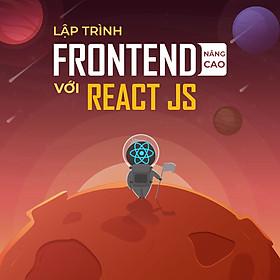 Học lập trình frontend nâng cao với React JS