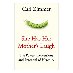 She Has Her Mothers Laugh: THE POWERS, PERVERSIONS, AND POTENTIAL OF HEREDITY
