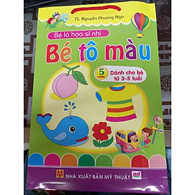 Bé là họa sĩ nhí - bé tô màu - 5 cuốn dành cho bé 3-5 tuổi