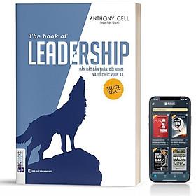 Sách - The Book Of Leadership - Dẫn Dắt Bản Thân, Đội Nhóm Và Tổ Chức Vươn Xa - BizBooks