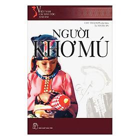 Việt Nam Các Dân Tộc Anh Em - Người Khơ Mú