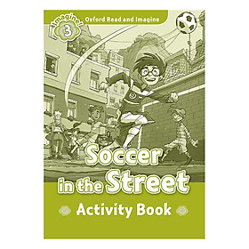 Oxford Read And Imagine Level 3: Soccer in the Street (Activity Book)