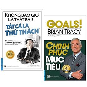 Combo 2 cuốn sách kinh tế hay: Không Bao Giờ Là Thất Bại! Tất Cả Là Thử Thách + Chinh Phục Mục Tiêu ( Tặng kèm Bookmark Happy Life)