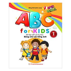 ABC For KIDS – Bé Tập Viết Và Tô Màu Bảng Chữ Cái Tiếng Anh ( Quyển 1)