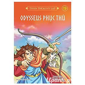 Thần Thoại Hy Lạp - Tập 19: Odysseus Phục Thù (Tái Bản 2018)