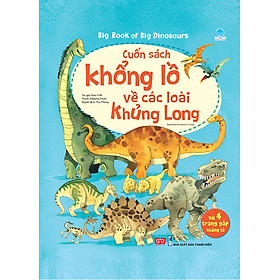 Sách Tương Tác - Big Book - Cuốn Sách Khổng Lồ Về Các Loài Khủng Long (Tái Bản 2018)