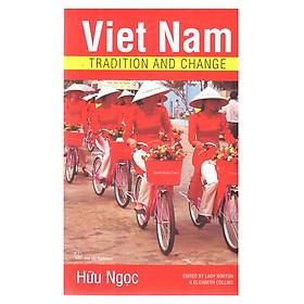Viet Nam Tradition And Change (Việt Nam Truyền Thống Và Thay Đổi)