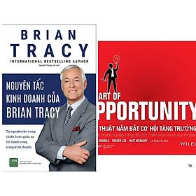 Combo 2 Cuốn: Nghệ Thuật Nắm Bắt Cơ Hội Tăng Trưởng + Nguyên Tắc Kinh Doanh Của Brian Tracy