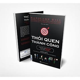 Thói Quen Thành Công - Bí Mật Để Luyện Nghĩ Làm Giàu, Thực Hành Làm Giàu (Tặng Kèm Kho Audio Books)