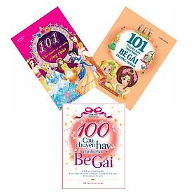 Combo Sách: 101 Câu Chuyện Về Các Nàng Công Chúa + 101 Truyện Hay Theo Bước Bé Gái + 100 Câu Chuyện Hay Dành Cho Bé Gái