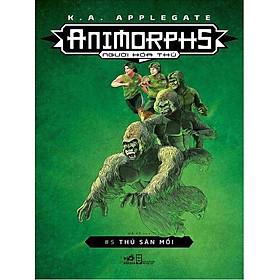 [Download Sách] Animorphs Người Hóa Thú 5 - Thú Săn Mồi