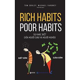 Sự khác biệt giữa người giàu và người nghèo  Rich habits, poor habits ( tặng kèm iring siêu dễ thương như hình )