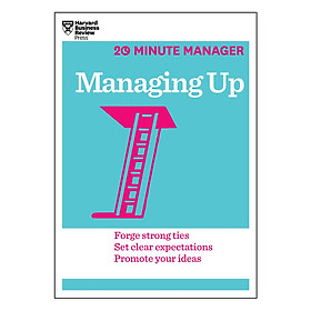 Harvard Business Review 20 Minute Manager Series Managing Up