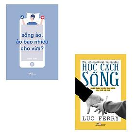 Bộ 2 cuốn sách dạy cách sống: Học Cách Sống - Sống Ảo,  Ảo Bao Nhiêu Cho Vừa