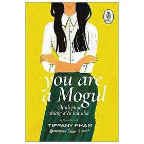 Sách - You are a Mogul - Chinh phục những điều bất khả