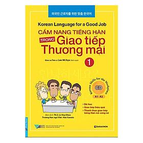 Cẩm Nang Tiếng Hàn Trong Giao Tiếp Thương Mại (Tập 1)