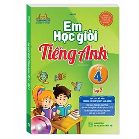 Em học giỏi tiếng Anh lớp 4  - Tập 2 (Tái bản kèm CD)
