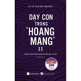 Dạy Con Trong Hoang Mang II (Tái Bản 2020)