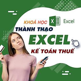 Khóa học TIN HỌC VP - Kế toán thuế Excel [UNICA.VN
