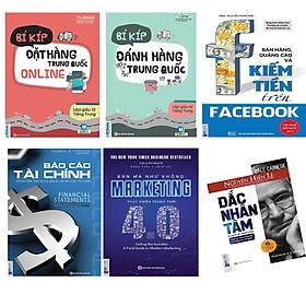 Combo sách kinh doanh online 5 cuốn: Bí kíp đặt hàng Trung Quốc Online + Bí kíp đánh hàng Trung Quốc + Bán hàng, quảng cáo và kiếm tiền facebook + Marketing thực chiến 4.0 + Báo cáo Tài Chính (tặng sách Đắc nhân tâm)