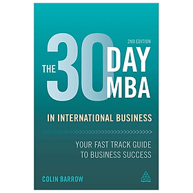 The 30 Day MBA in International Business: Your Fast Track Guide to Business Success