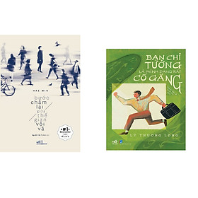 Combo 2 cuốn sách: Bạn chỉ tưởng là mình đang cố gắng thôi  + Bước chậm lại giữa thế gian vội vã