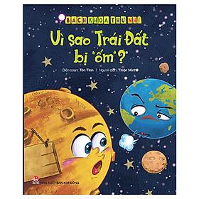 """Bách Khoa Thư Nhí: Vì Sao Trái Đất Bị """"Ốm""""?"""