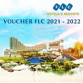 [Giá Đặt Sớm] Voucher FLC 2021, 2022 - Nghỉ Dưỡng 3N2Đ Siêu Tiết Kiệm - Áp Dụng Quy Nhơn, Sầm Sơn, Hạ Long, Vĩnh Phúc
