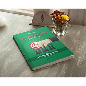 Sách Tự Động Hóa Doanh Nghiệp tập 2 ( sách lãnh đạo - Quản trị doanh nghiệp - chiến lược quản trị- Tủ sách Doanh nhân - PDCA)