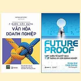 Combo 2 cuốn lãnh đạo, xây dựng doanh nghiệp: Futureproof – 15 Nhân Tố Quyết Định Tương Lai Của Doanh Nghiệp + 7 Bước Xây Dựng Văn Hóa Doanh Nghiệp