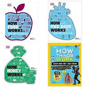 Trọn bộ 4 cuốn sách minh họa sinh động giúp bạn hiểu hết về cách sự vật vận hành: How Food Works - How Things Work - How The Body Works - How Money Works (Bản tiếng Việt tặng kèm bookmark thiết kế)