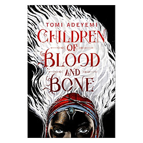 Children Of Blood And Bone: The Orisha Legacy 01
