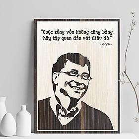 Tranh câu nói hay của Bill Gates TBIG039: Cuộc sống vốn dĩ không công bằng, hãy tập quen dần với điều đó