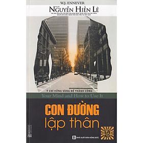 Con Đường Lập Thân - Nguyễn Hiến Lê (Tặng Bookmark độc đáo)
