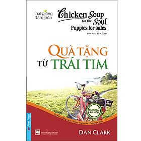Chicken Soup For The Soul - Quà Tặng Từ Trái Tim (Tái Bản 2020)