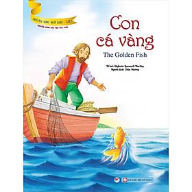 Con Cá Vàng (Truyện Dành Cho Trẻ Từ 3 Tuổi) - Truyện Song Ngữ Anh - Việt