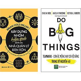 Combo 2 Cuốn Sách:  Xây Dựng Nhóm Hiệu Quả Dành Cho Nhà Quản Lý Bận Rộn + Teamwork - Cơ Hội Vàng Hay Cơn Ác Mộng Trong Thời Đại 4.0